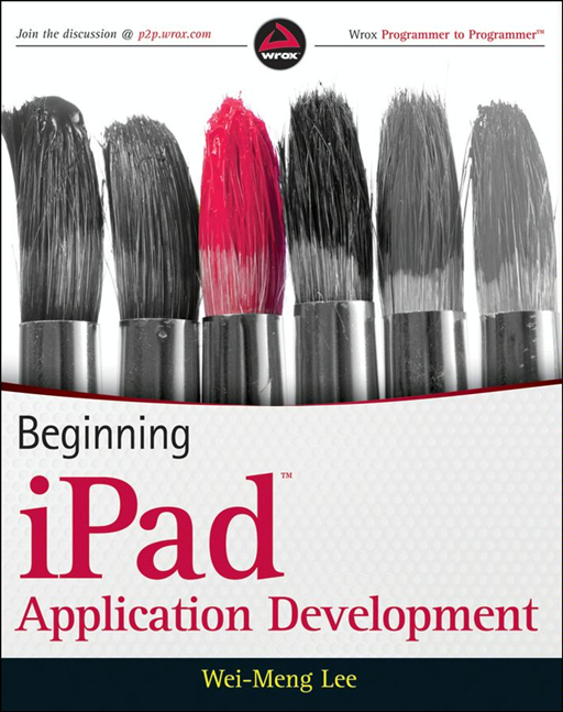 Beginning iPad Application Development By: Wei-Meng Lee