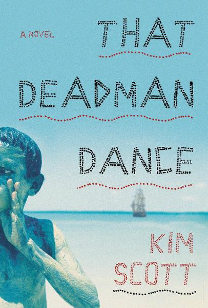 That Deadman Dance By: Kim Scott