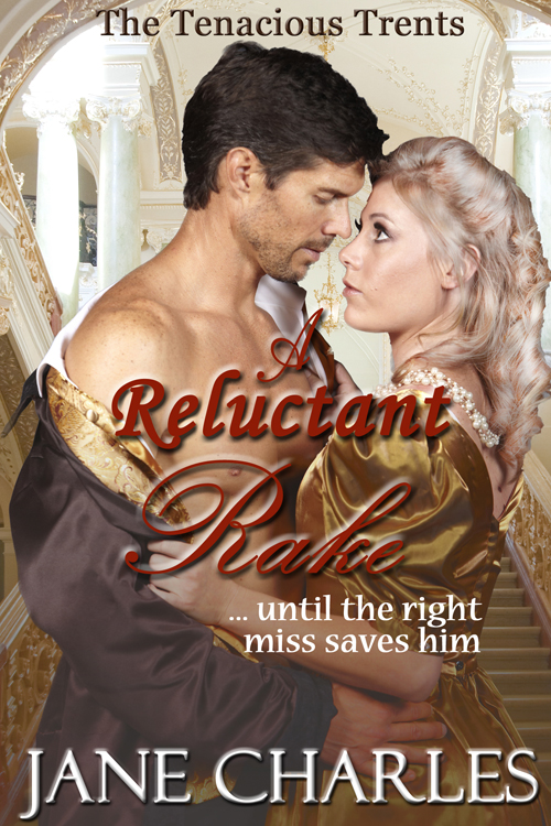 A Reluctant Rake (A Tenacious Trents Novel)