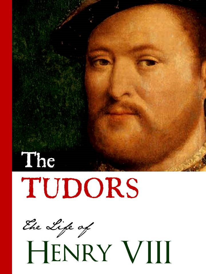 THE TUDORS: LIFE OF HENRY VIII