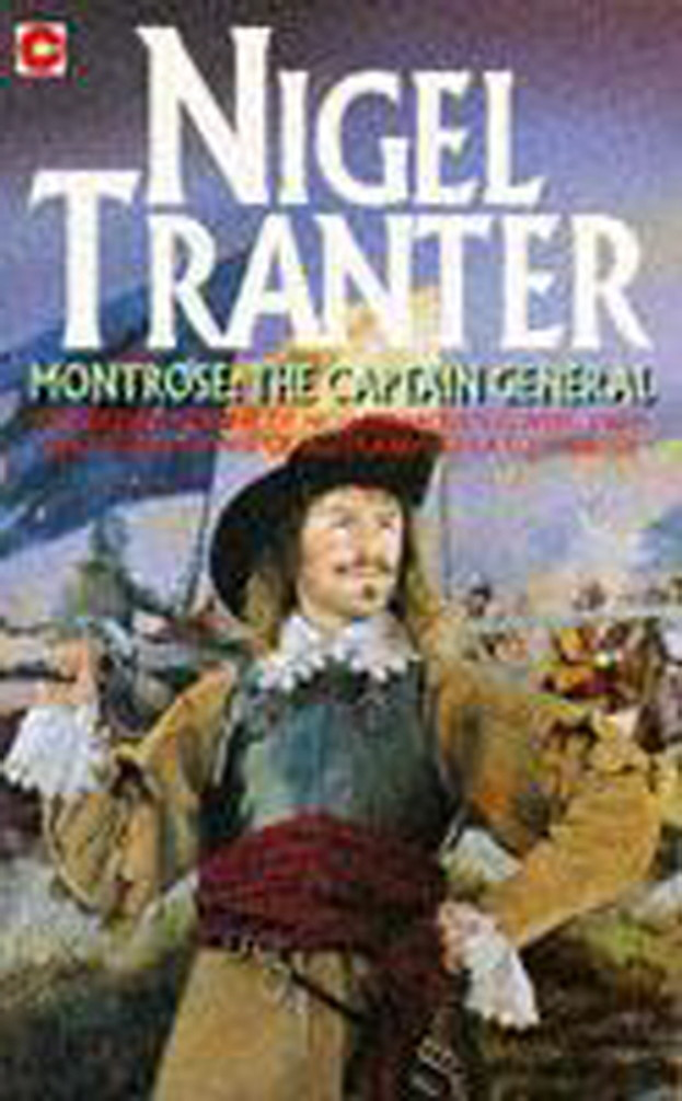 Montrose, the Captain General By: Nigel Tranter