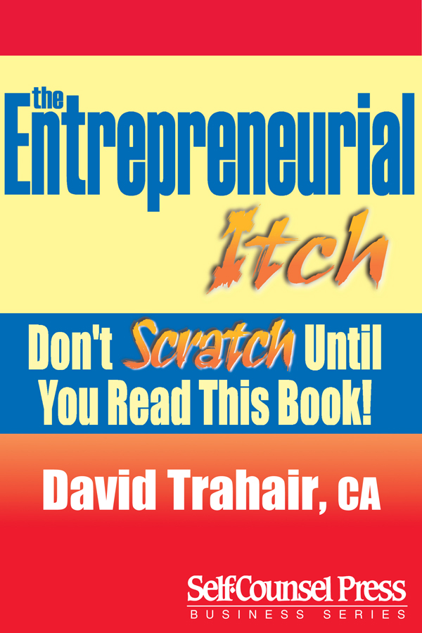 Entrepreneurial Itch By: David Trahair