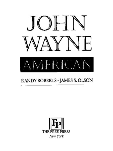 John Wayne: American By: James S. Olson,Randy Roberts