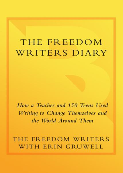The Freedom Writers Diary (Movie Tie-in Edition) By: Erin Gruwell,The Freedom Writers