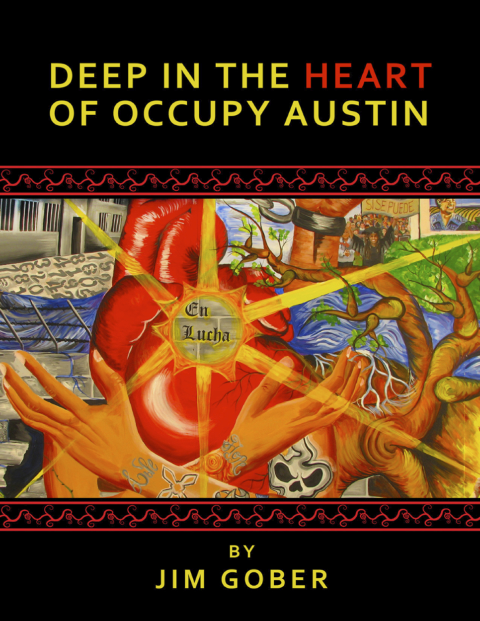 Deep In the Heart of Occupy Austin By: Jim Gober