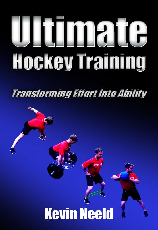 Ultimate Hockey Training: Transforming Effort Into Ability! By: Kevin Neeld
