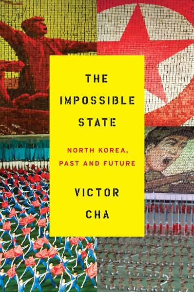 The Impossible State By: Victor Cha