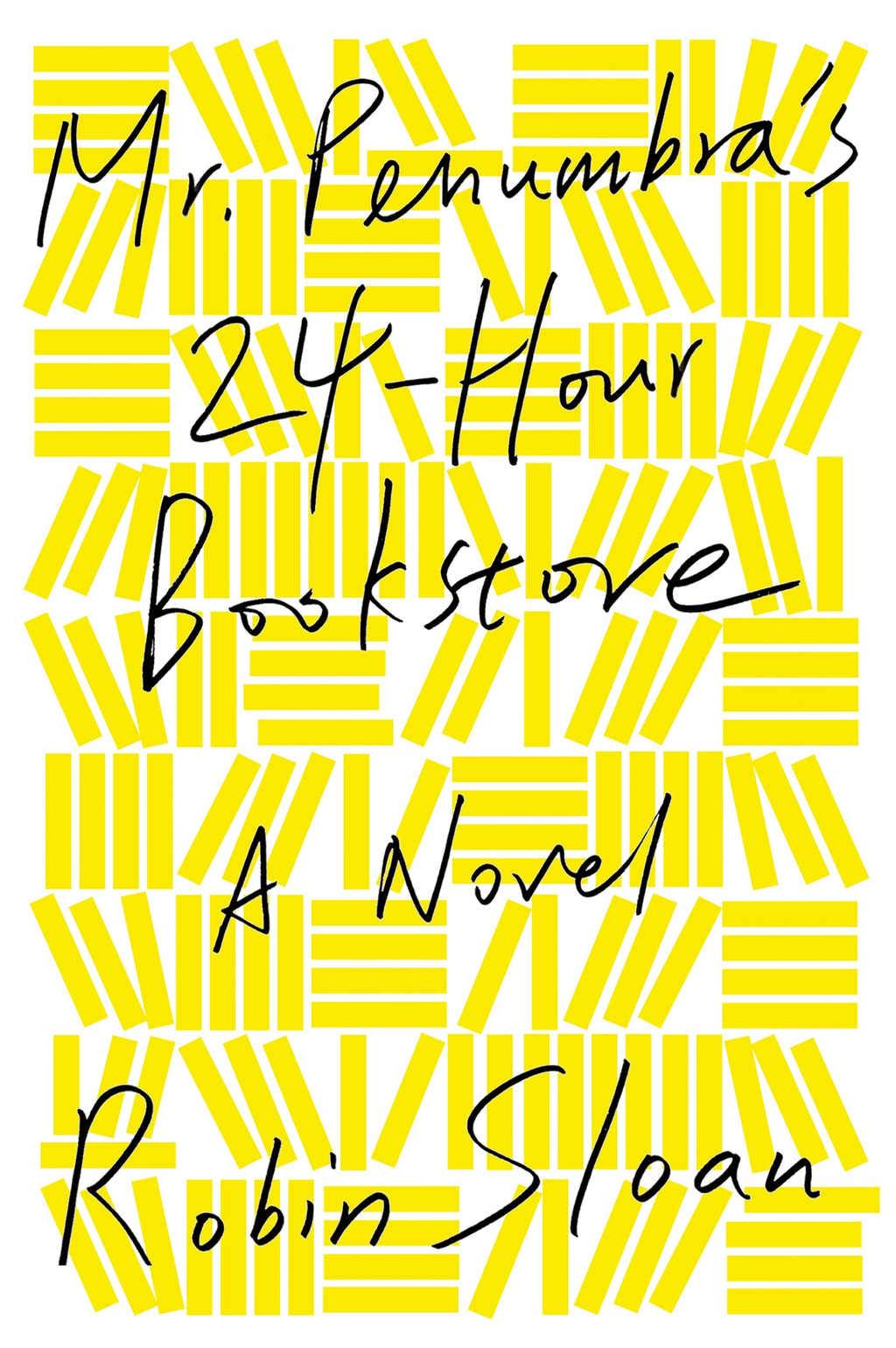 Mr. Penumbra's 24-Hour Bookstore By: Robin Sloan