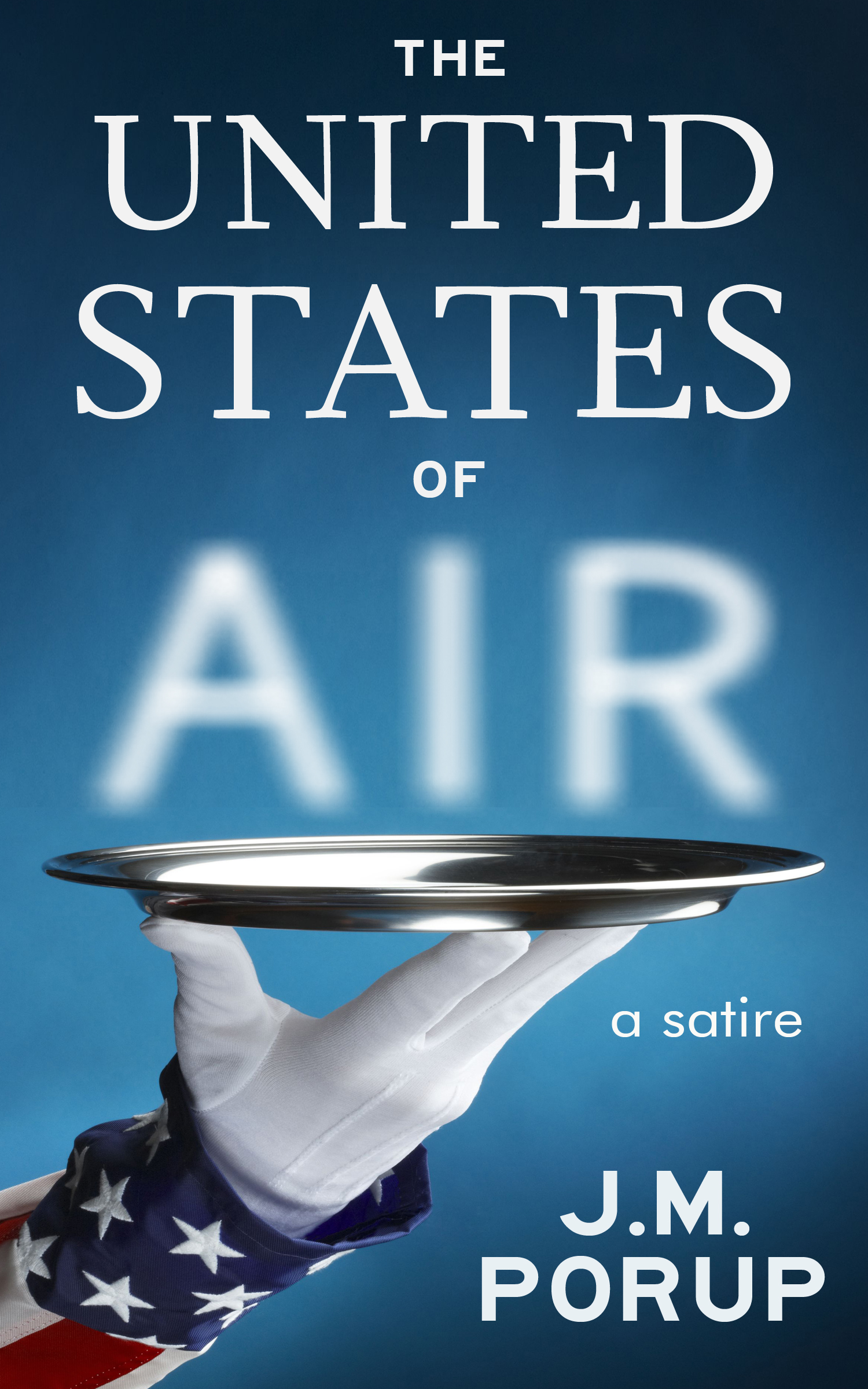 The United States of Air By: J.M. Porup