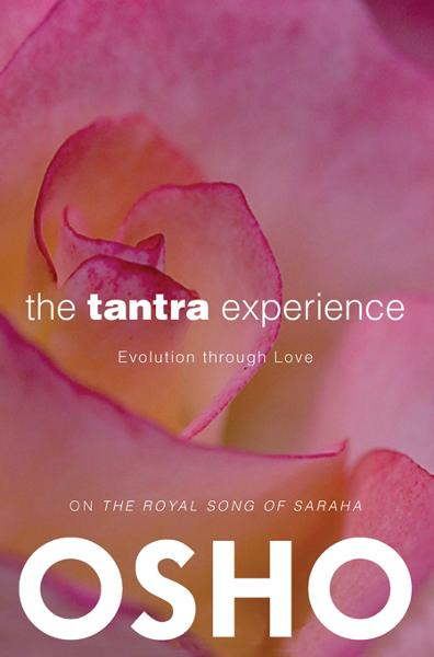 The Tantra Experience By: Osho