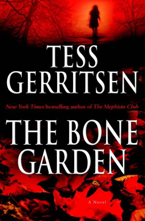 The Bone Garden By: Tess Gerritsen