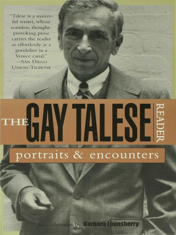 The Gay Talese Reader: Portraits and Encounters By: Gay Talese