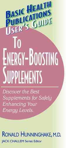 User's Guide To Energy-Boosting Supplements (User's Guide To)