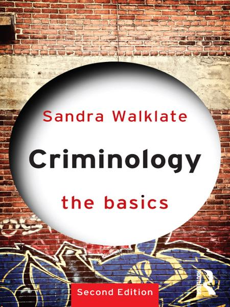 Criminology: The Basics By: Sandra Walklate