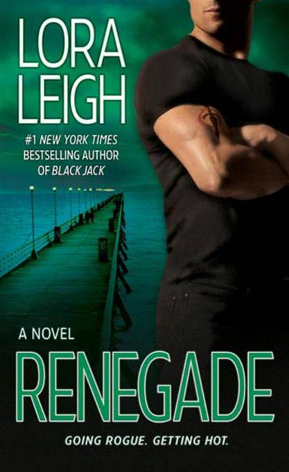 Renegade By: Lora Leigh