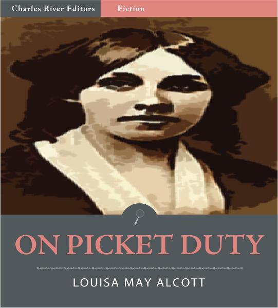 On Picket Duty (Illustrated Edition) By: Louisa May Alcott
