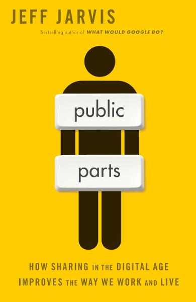 Public Parts By: Jeff Jarvis