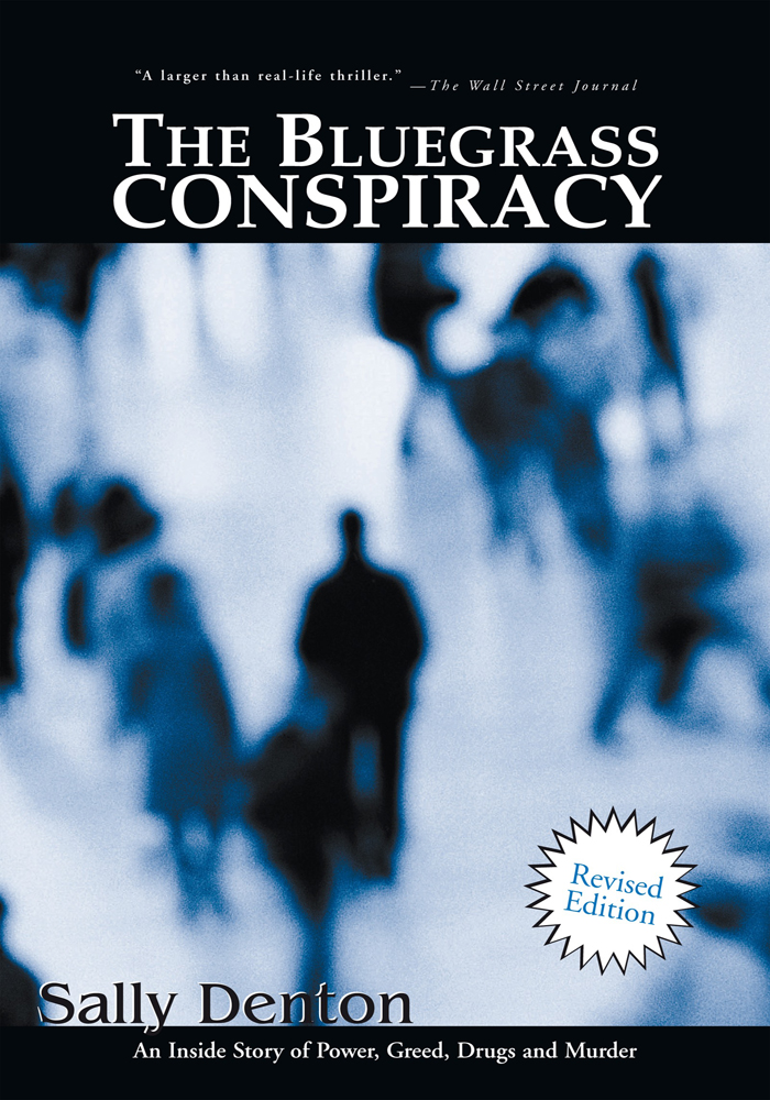 The Bluegrass Conspiracy By: Sally Denton