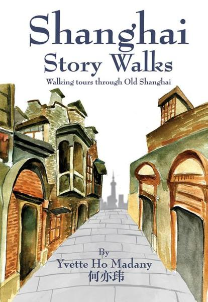 Shanghai Story Walks: Walking Tours Through Old Shanghai