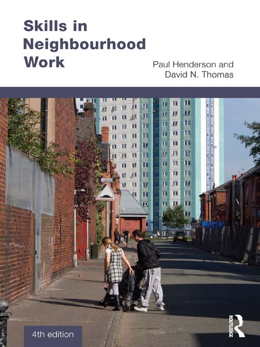 Skills in Neighbourhood Work By: David N. Thomas,Paul Henderson