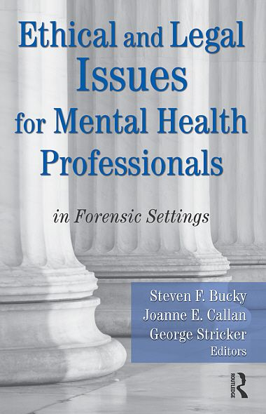 Ethical and Legal Issues for Mental Health Professionals: in Forensic Settings