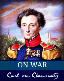 Carl Von Clausewitz: On War