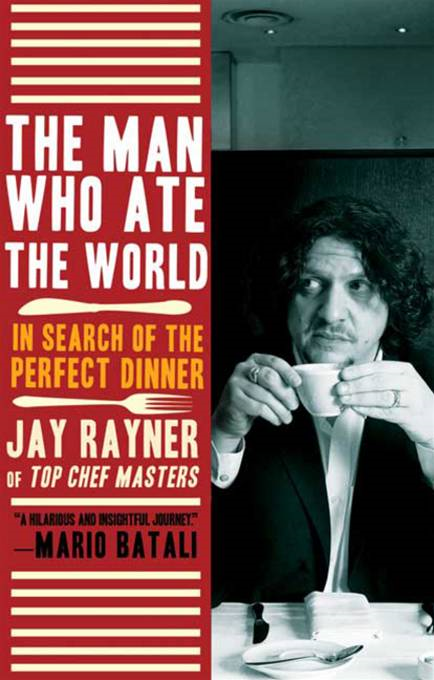 The Man Who Ate the World By: Jay Rayner