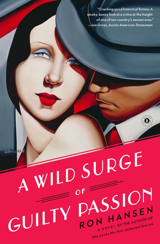 A Wild Surge of Guilty Passion By: Ron Hansen