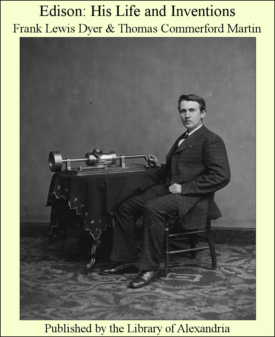 Edison: His Life and inventions