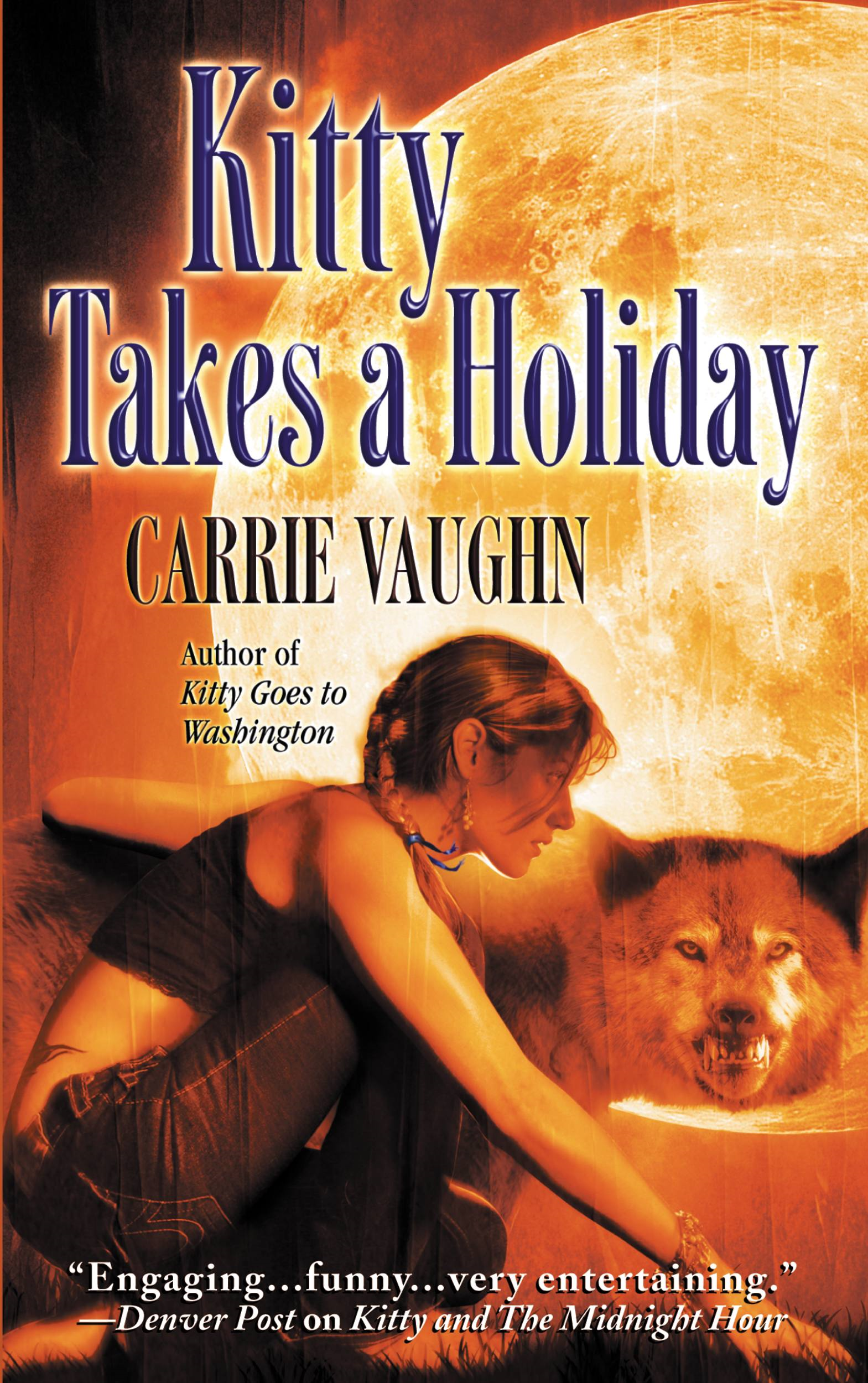 Kitty Takes a Holiday By: Carrie Vaughn