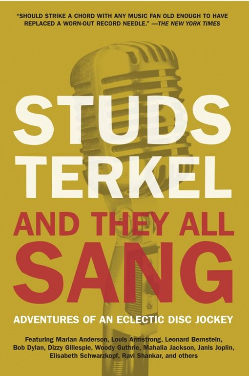 And They All Sang By: Studs Terkel