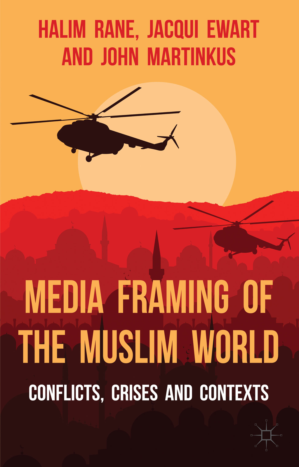 Media Framing of the Muslim World Conflicts,  Crises and Contexts