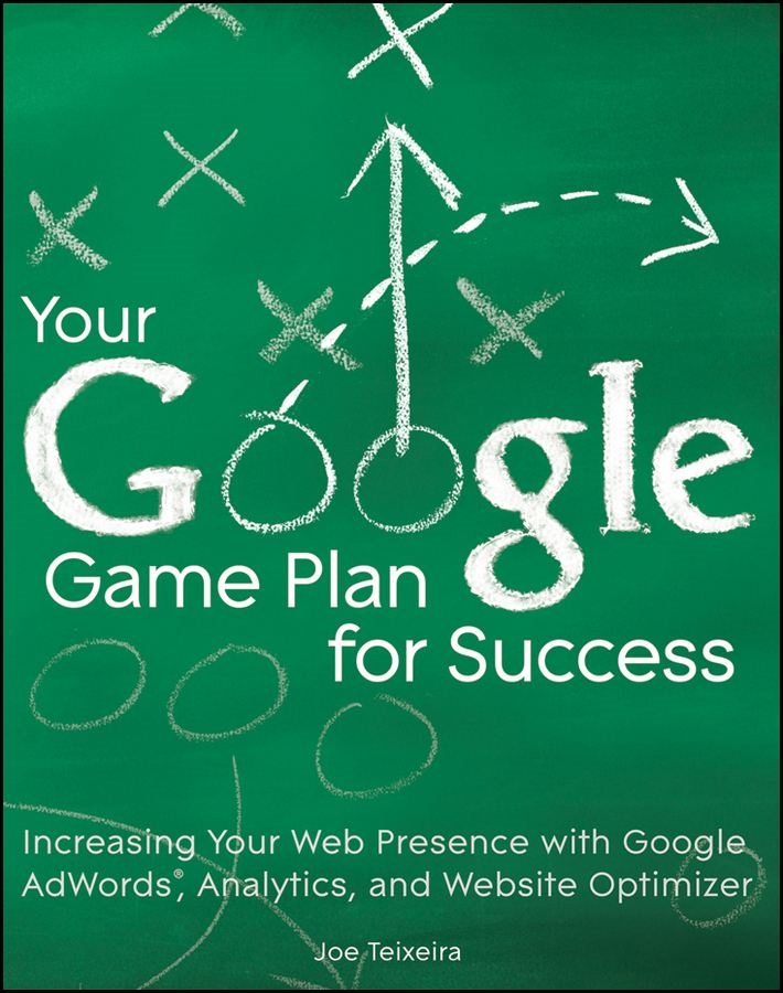 Your Google Game Plan for Success By: Joe Teixeira