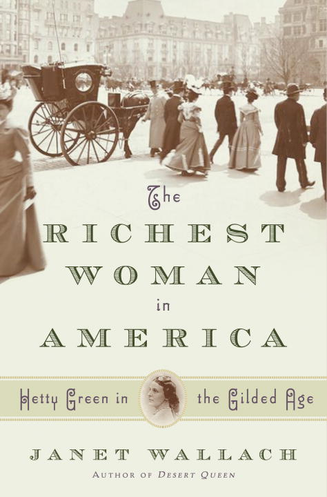 The Richest Woman in America By: Janet Wallach
