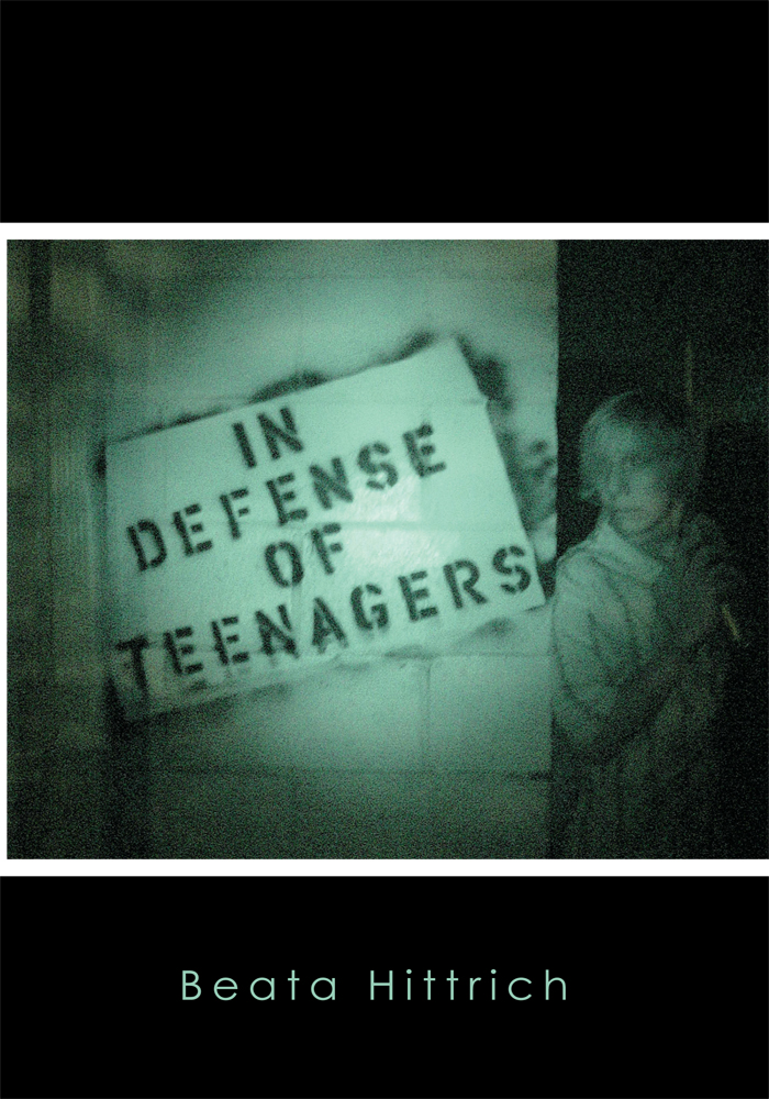 In Defense Of Teenagers By: Beata Hittrich
