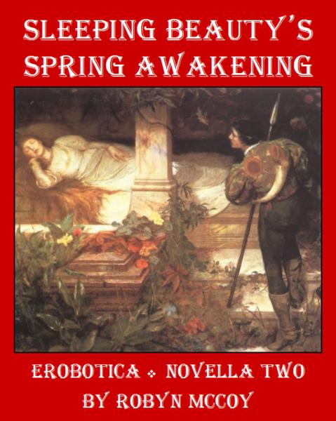 Sleeping Beauty's Spring Awakening: The Erobotica Series (Novella Two)