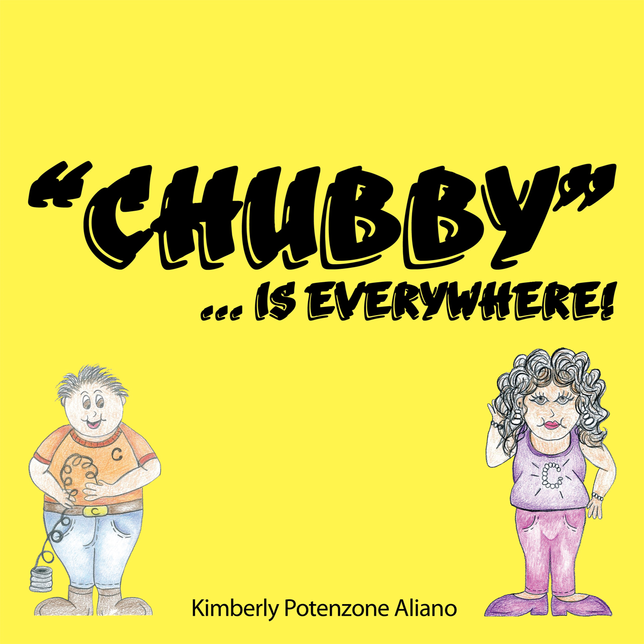 """CHUBBY""… is everywhere! By: Kimberly Potenzone Aliano"