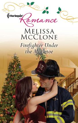 Firefighter Under the Mistletoe By: Melissa McClone