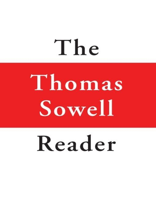 The Thomas Sowell Reader By: Thomas Sowell