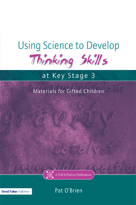 Using Science to Develop Thinking Skills at Key Stage 3 By: Pat O'Brien