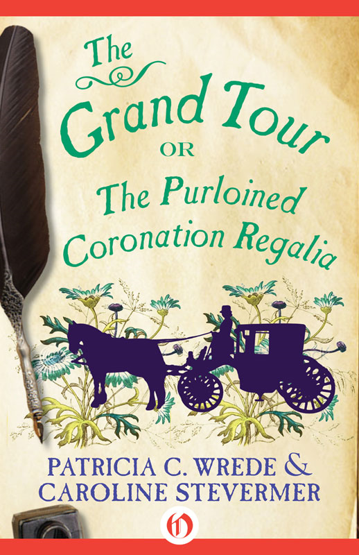 The Grand Tour By: Caroline Stevermer,Patricia C. Wrede