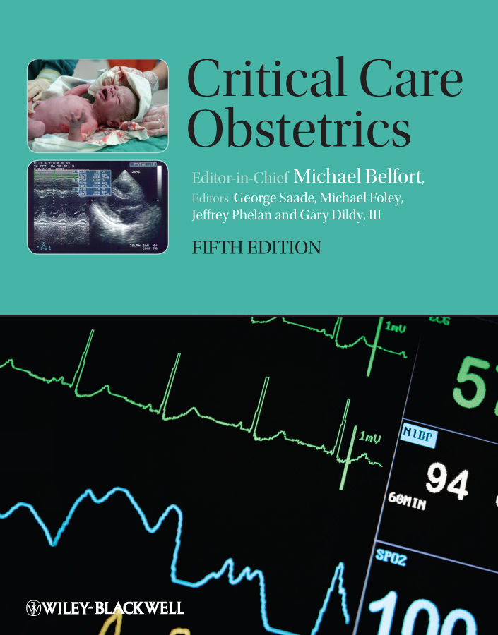Critical Care Obstetrics By: Michael A. Belfort