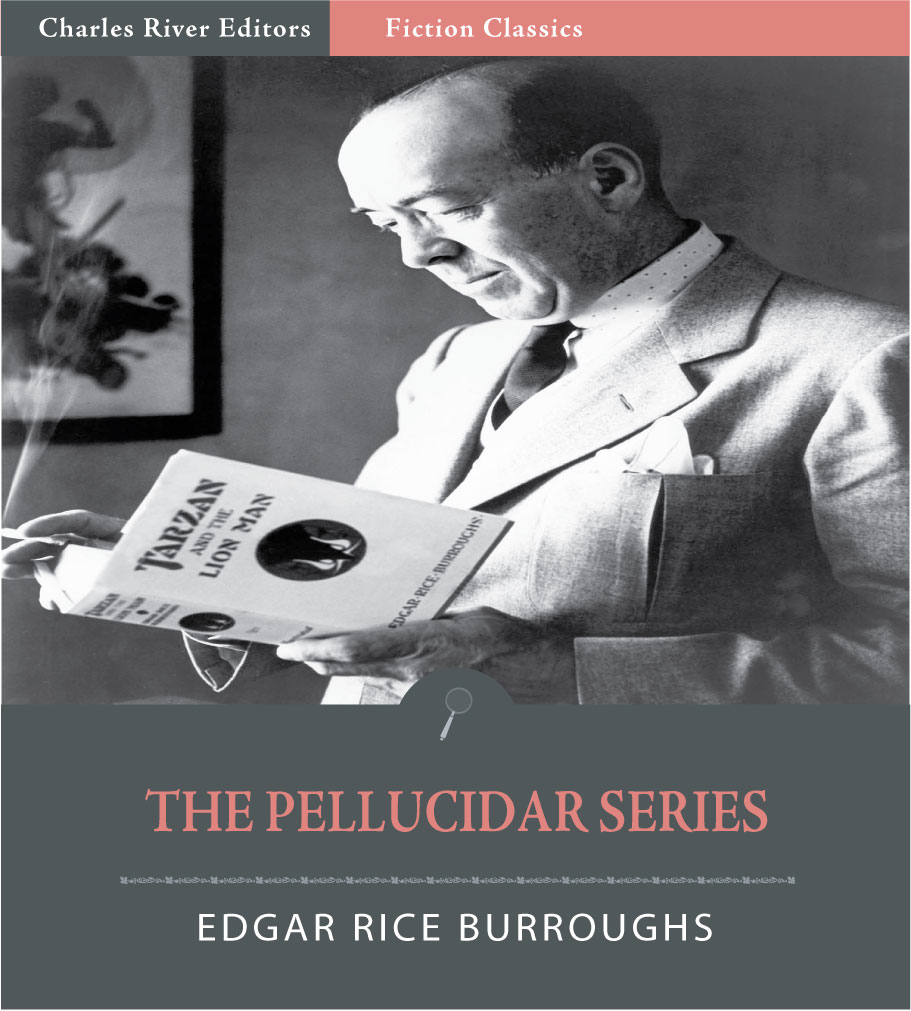 The Pellucidar Series: Volumes 1-2 (Illustrated Edition) By: Edgar Rice Burroughs