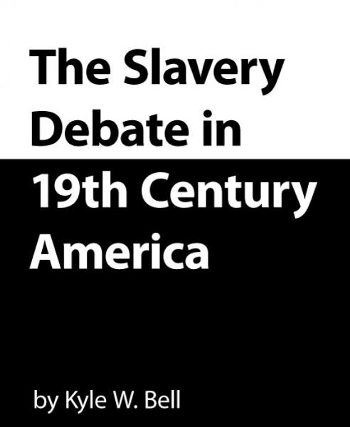 The Slavery Debate in 19th Century America