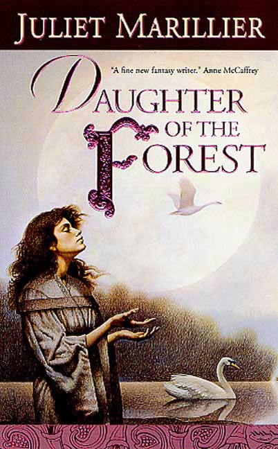 Daughter of the Forest By: Juliet Marillier