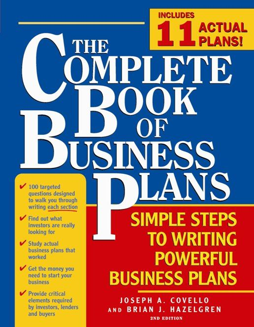 Complete Book of Business Plans: Simple Steps to Writing Powerful Business Plans