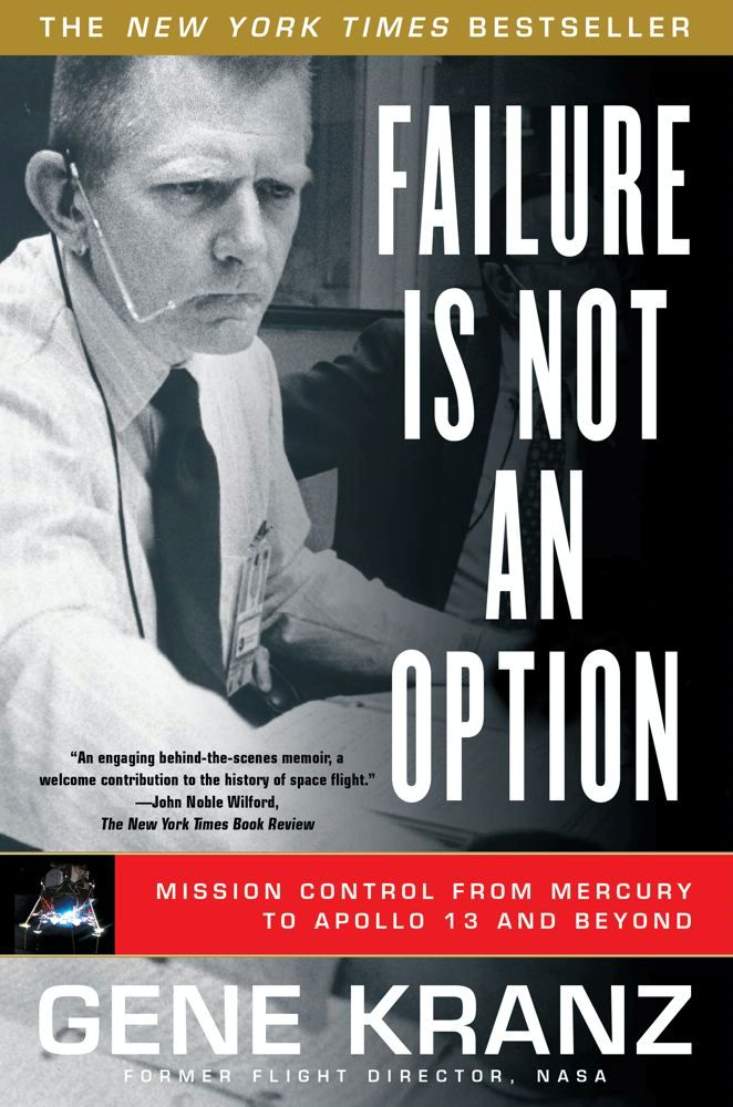 Failure Is Not an Option By: Gene Kranz