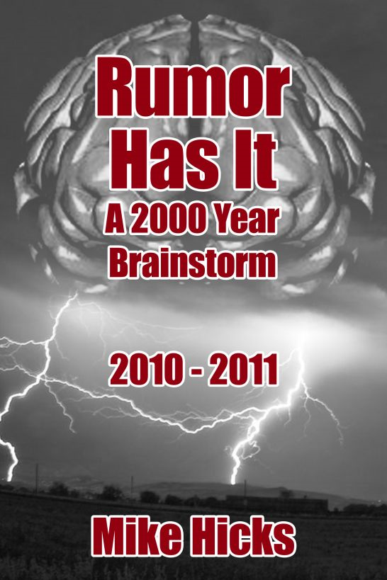 Rumor Has It: A 2000 Year Brainstorm 2010-2011