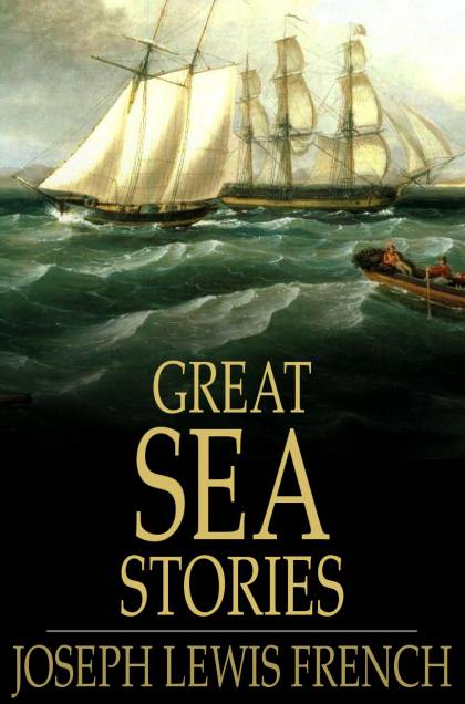 Great Sea Stories By: Joseph Lewis French
