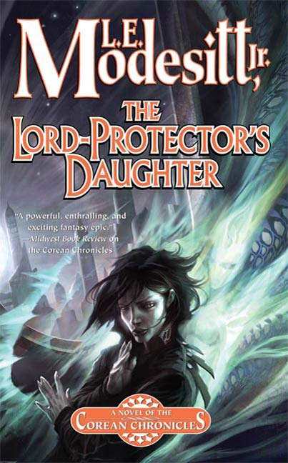 The Lord-Protector's Daughter By: L. E. Modesitt